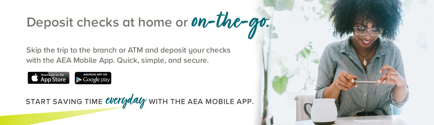 Mobile Deposit. Deposit checks at home or on the go